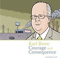 Karl Rove: Courage & Consequence [Analog]