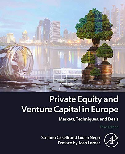 Private Equity and Venture Capital in Europe: Markets, Techniques, and Deals (English Edition)