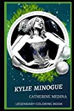 Kylie Minogue Legendary Coloring Book: Relax and Unwind Your Emotions with our Inspirational and Affirmative Designs (Kylie Minogue Legendary Coloring Books)