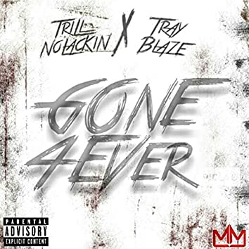 Gone4Ever (feat. Tray Blaze)