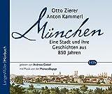 München, 2 Audio-CDs: Eine Stadt und ihre Geschichten aus 850 Jahren.