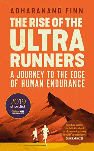 The Rise of the Ultra Runners: A Journey to the Edge of Human Endurance (English Edition)