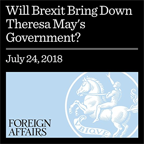 Will Brexit Bring Down Theresa May's Government? audiobook cover art