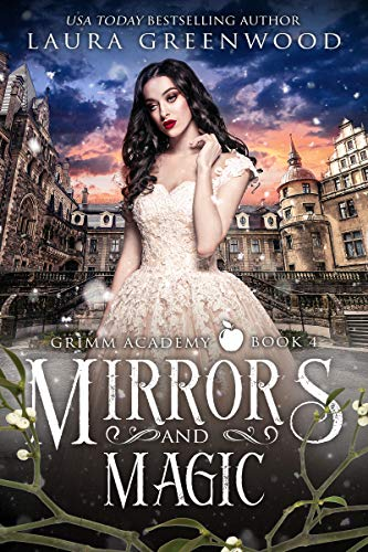 Mirrors and Magic Grimm Academy Academy fantasy fairy tale laura greenwood Academy of Magic