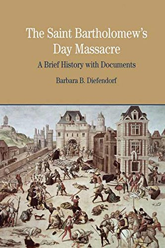 The St. Bartholomew's Day Massacre: A Brief History with Documents (Bedford Series in History & Culture (Paperback))