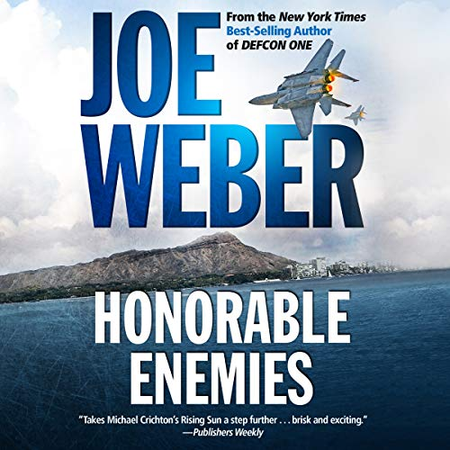 Honorable Enemies                   By:                                                                                                                                 Joe Weber                               Narrated by:                                                                                                                                 Bill Weideman                      Length: 10 hrs and 59 mins     10 ratings     Overall 4.5