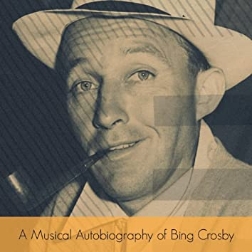 A Musical Autobiography of Bing Crosby