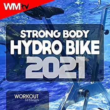 Strong Body Hydro Bike 2021 Workout Session (60 Minutes Non-Stop Mixed Compilation for Fitness & Workout 128 Bpm / 32 Count)
