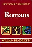 Romans (New Testament Commentary) by William Hendriksen