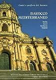 Centri e periferie del Barocco. Barocco Mediterraneo. Sicilia, Lecce, Sardegna, Spagna: Vol. 3