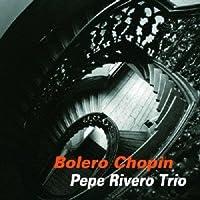 Bolero Chopin by Pepe Rivero (2013-10-22)