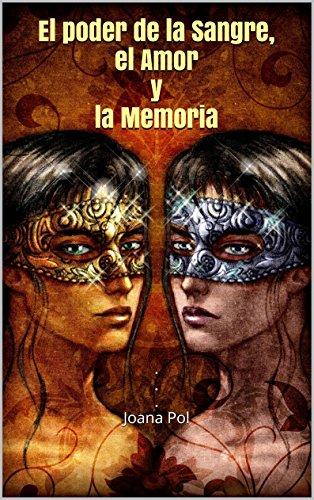 Guión de Bellver, el poder de la Sangre, el Amor y la Memoria.: Adaptación de LOVENGRIN, la saga literaria española con más fans en Facebook. (Colección LOVENGRIN nº 2)
