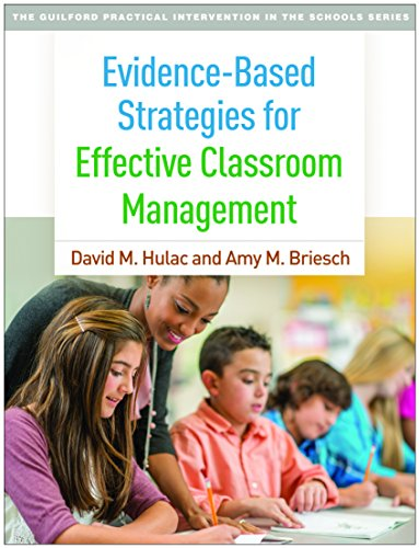 Compare Textbook Prices for Evidence-Based Strategies for Effective Classroom Management The Guilford Practical Intervention in the Schools Series Lay-Flat Paperback Edition ISBN 9781462531752 by Hulac, David M.,Briesch, Amy M.