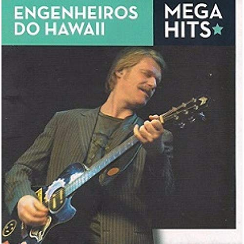 ENGENHEIROS DO HAWAII - MEGA HITS