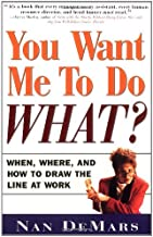 You Want Me to Do What: When Where and How to Draw the Line at Work