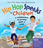 Hip Hop Speaks to Children: 50 Inspiring Poems with a Beat (A Poetry Speaks Experience for Kids, From Tupac to Jay-Z, Queen Latifah to Maya Angelou, Includes CD)