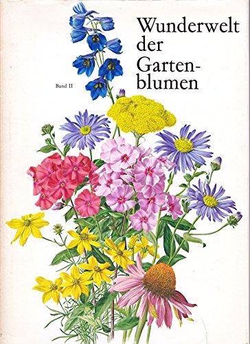Wunderwelt der Gartenblumen - Band 2 Winterharte Blütenstauden