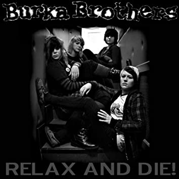 Relax And Die!