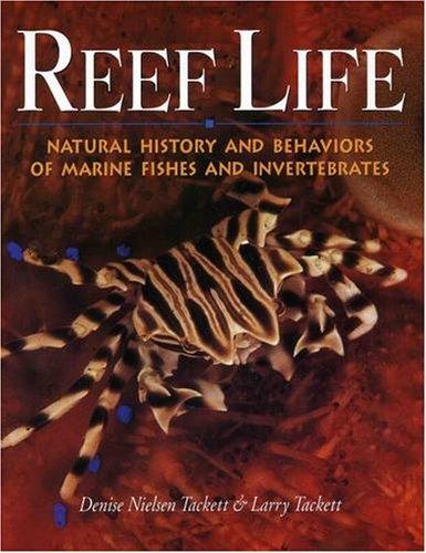 Reef Life: Natural History & Behaviors of Marine Fishes & Invertebrates