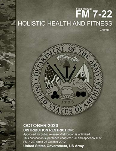 Field Manual FM 7-22 Holistic Health and Fitness Change 1 October 2020