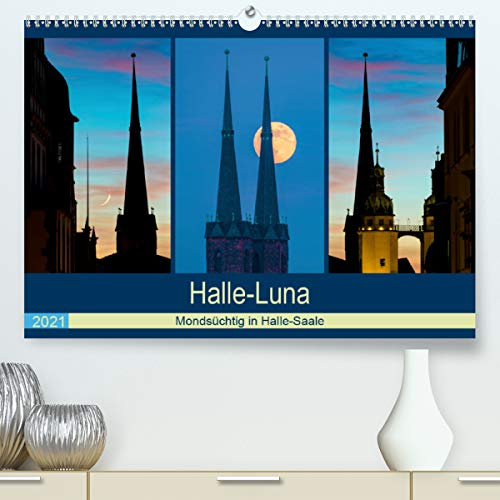 Halle-Luna - Mondsüchtig in Halle-Saale (Premium, hochwertiger DIN A2 Wandkalender 2021, Kunstdruck in Hochglanz)