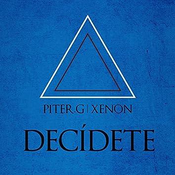 Decídete (feat. Xenon)
