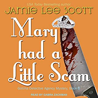 Mary Had a Little Scam     A Gotcha Detective Agency Mystery              By:                                                                                                                                 Jamie Lee Scott                               Narrated by:                                                                                                                                 Gabra Zackman                      Length: 4 hrs and 30 mins     Not rated yet     Overall 0.0