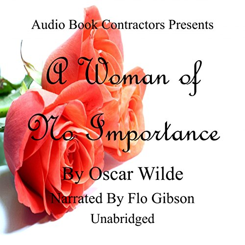 A Woman of No Importance Audiobook By Oscar Wilde cover art