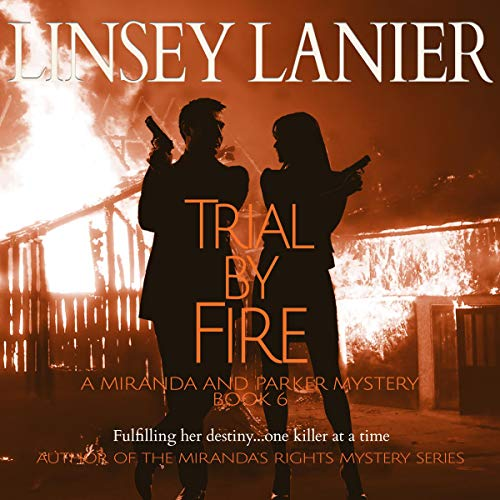 Trial by Fire Audiobook By Linsey Lanier cover art