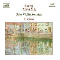 Solo Violin Sonatas by YSAYE (2004-02-17)