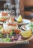 Il sano libro di cucina della primavera: Cucinare insalate come i professionisti. Cucinare in modo economico, rapido e facilmente spiegabile.