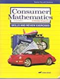 Consumer Mathematics Skills and Review Exercises Teacher Key with Solutions -  A Beka