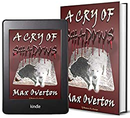 A Cry of Shadows by [Max Overton]