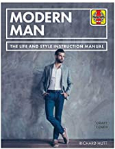 Modern Man Manual: The guide to style, living and social skills