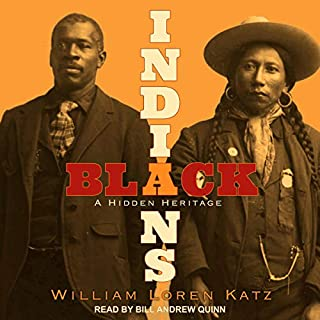 Black Indians     A Hidden Heritage              By:                                                                                                                                 William Loren Katz                               Narrated by:                                                                                                                                 Bill Andrew Quinn                      Length: 6 hrs and 1 min     1 rating     Overall 5.0