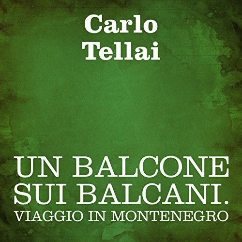 Un balcone sui Balcani [A Balcony on the Balkans] audiobook cover art