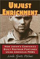 Unjust Enrichment: How Japan's Companies Built Postwar Fortunes Using American Pows