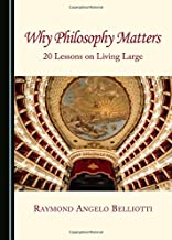Why Philosophy Matters: 20 Lessons on Living Large