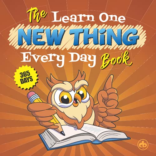 The Learn One New Thing Every Day Book: The Daily Journal That Encourages Kids to Learn Something...