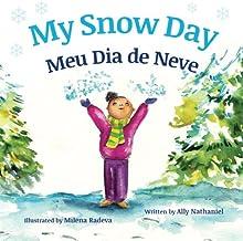 My Snow Day: Meu Dia de Neve : Babl Children's Books in Portuguese and English (Portuguese Edition)