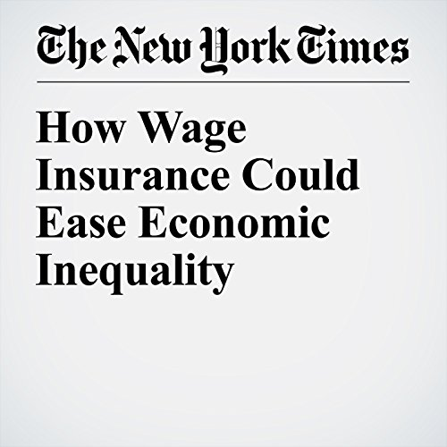 How Wage Insurance Could Ease Economic Inequality audiobook cover art