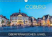 Coburg - oberfraenkisches Juwel (Wandkalender 2022 DIN A4 quer): Coburg - eine Fotoreise durch historisches und architektonisches Juwel in Oberfranken (Monatskalender, 14 Seiten )