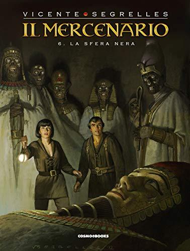 Il mercenario. La sfera nera (Vol. 6)