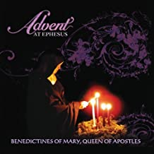 Advent At Ephesus By Benedictines Of Mary Queen Of Apostles (2013-01-09)