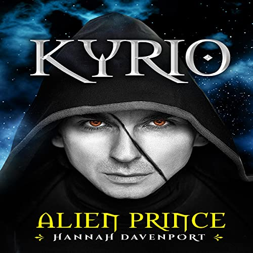 Kyrio: Alien Prince Audiobook By Hannah Davenport cover art
