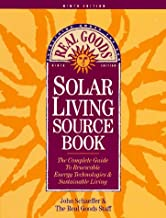 The Real Goods Solar Living Sourcebook: The Complete Guide to Renewable Energy Techologies and Sustainable Living (9th ed)