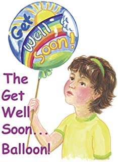 The Get Well Soon... Balloon