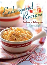 Endangered Recipes: Too Good to Be Forgotten