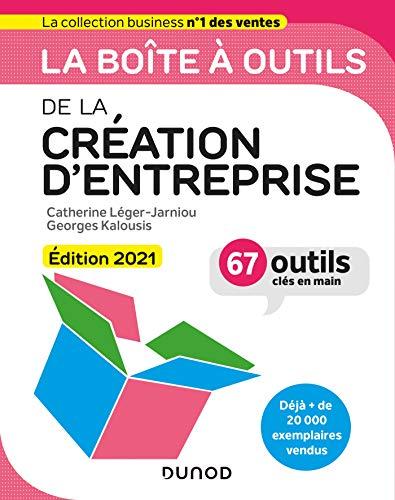 La boîte à outils de la Création d\'entreprise - Edition 2021 : 66 outils clés en main (BàO La Boîte à Outils) (French Edition)