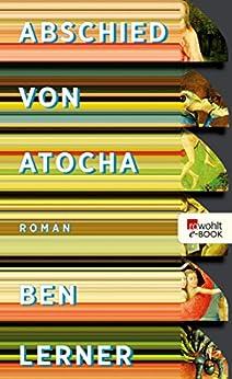Abschied von Atocha (German Edition) by [Ben Lerner, Nikolaus Stingl]